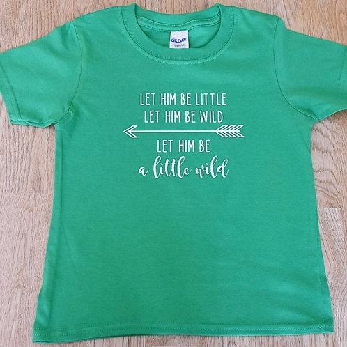 Boy's T-shirt - Let Him Be a Little Wild