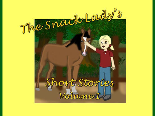 The Snack Lady's Short Stories: Volume I