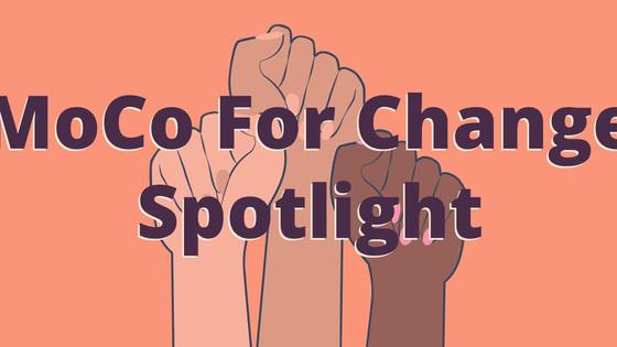 MoCo for Change Spotlight