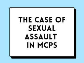The Case of Sexual Assault in MCPS Policy Paper