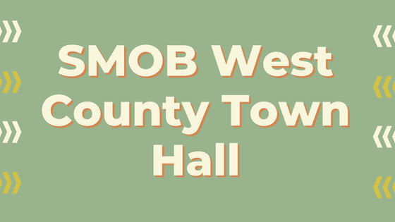 SMOB West County Town Hall Recap