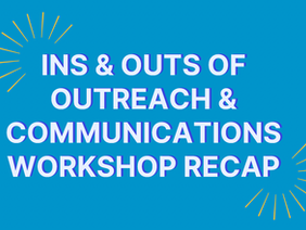 The In's and Out's of Outreach and Communication Summer Workshop