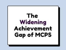 The Widening Achievement Gap of MCPS Policy Paper