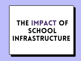 The Impact of School Infrastructure in MCPS Policy Paper