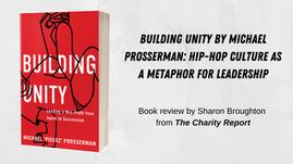 Building Unity by Michael Prosserman: Hip-hop culture as a metaphor for leadership
