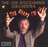 "Joe Roccisano ""The Shape I'm In"""