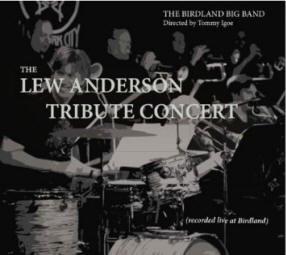 "The Birdland Big Band ""Lew Anderson Tribute Concert"""