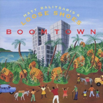 """Loose Shoes """"Boomtown"""""""