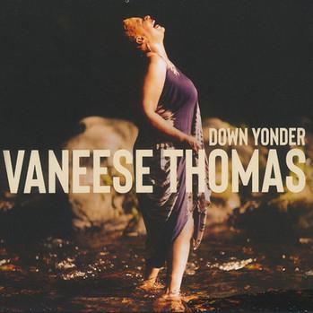 """Vaneese Thomas """"Down Yonder"""""""