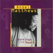 "Ansel Matthews ""Workings of the Heart"""
