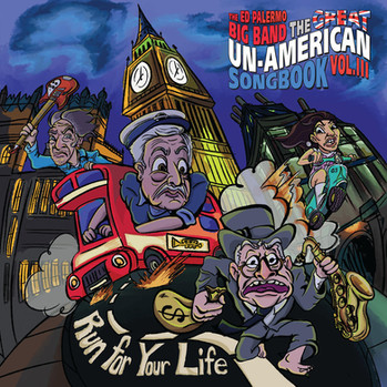 "Ed Palermo Big Band ""The Great Un-American Songbook, Vol. 3"""