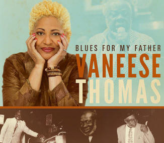"""Vaneese Thomas """"Blues For My Father"""""""