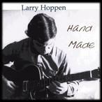 """Larry Hoppen """"Hand Made"""""""