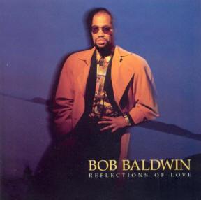 "Bob Baldwin ""Reflections of Love"""