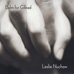 """Leslie Nuchow """"Balm For Gilead"""""""