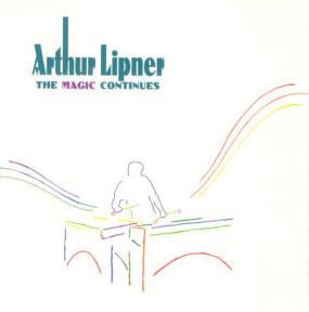 """Arthur Lipner """"The Magic Continues"""""""