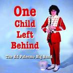"Ed Palermo Big Band ""One Child Left Behind"""
