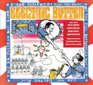 """Ed Palermo Big Band with Rob Paparozzi """"Electric Butter"""""""