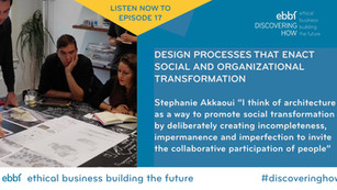 #discoveringhow ebbf podcast – design processes enacting social and organisational transformat