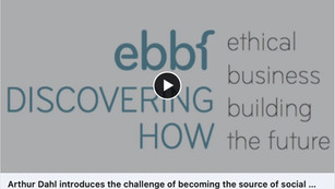 Arthur Dahl introduces the challenge of becoming the source of social good - ebbf annual conference
