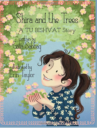 Shira and the Trees - A Tu Bishvat Story