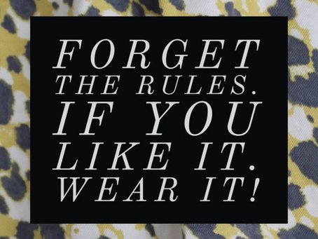 Fashion Rules: Forget the rules!