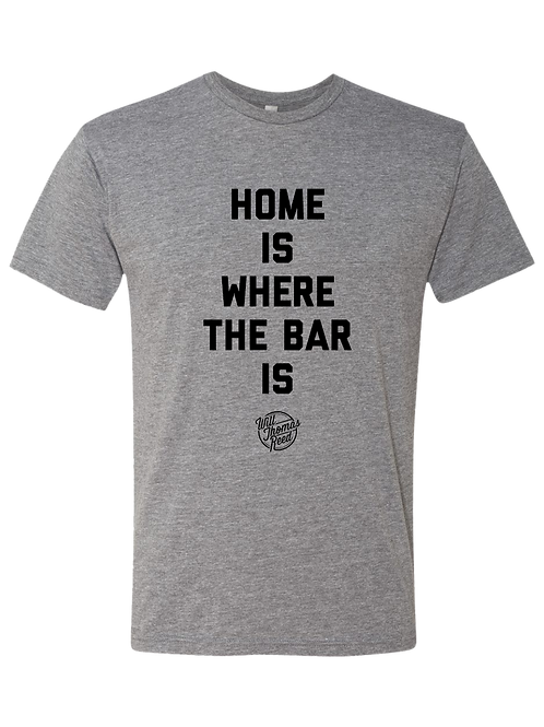 """Will Thomas Reed """"Home Is Where The Bar Is"""" T-Shirt"""