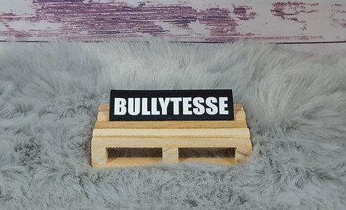 Bullytesse