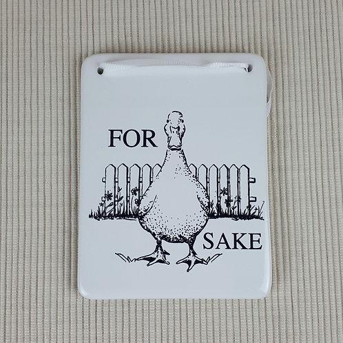 For Ducks Sake Plaque
