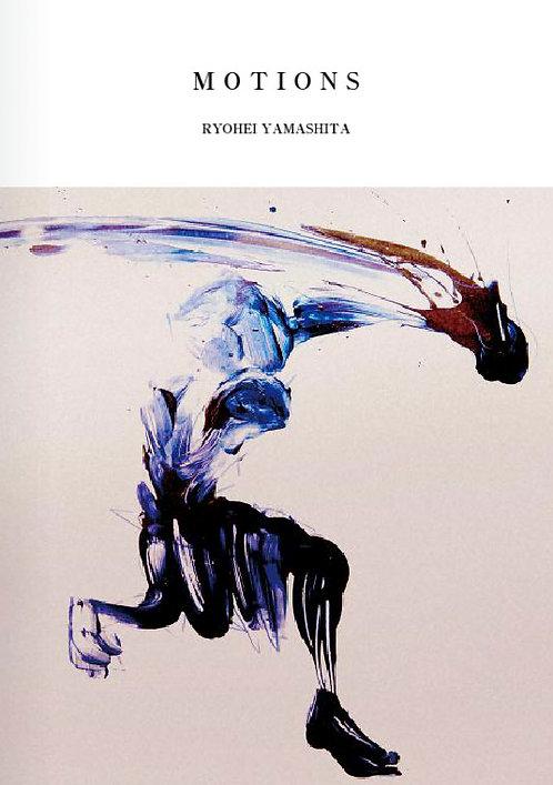 MOTIONS RYOHEI YAMASHITA 山下良平アートブック