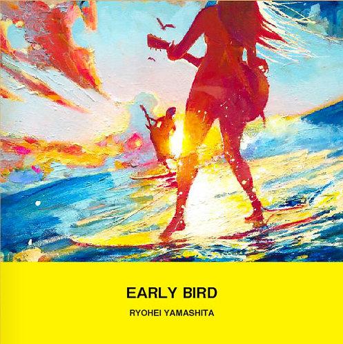 EARLY BIRD RYOHEI YAMASHITA 山下良平アートブック