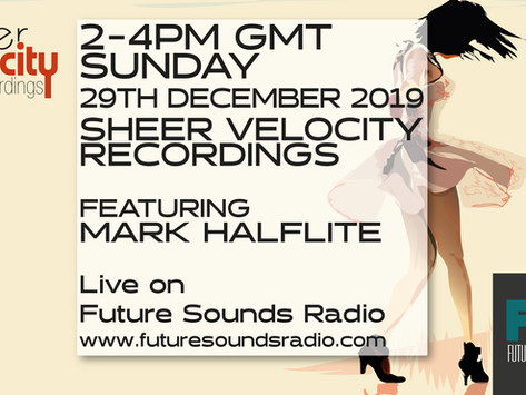 Archive of December 2019 Sheer Velocity Radio Show with Mark Halflite