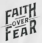 Faith Over Fear.PNG