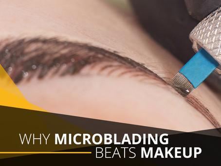 Why Microblading Beats Makeup