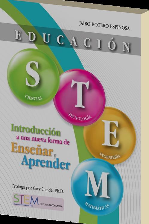 Educación STEM - Introducción a una nueva forma de enseñar y aprender