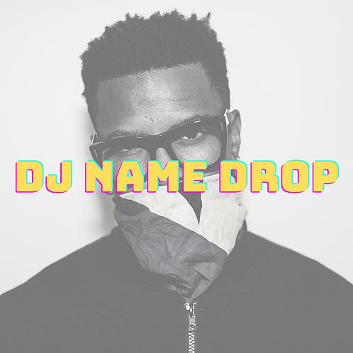 DJ NAME DROP