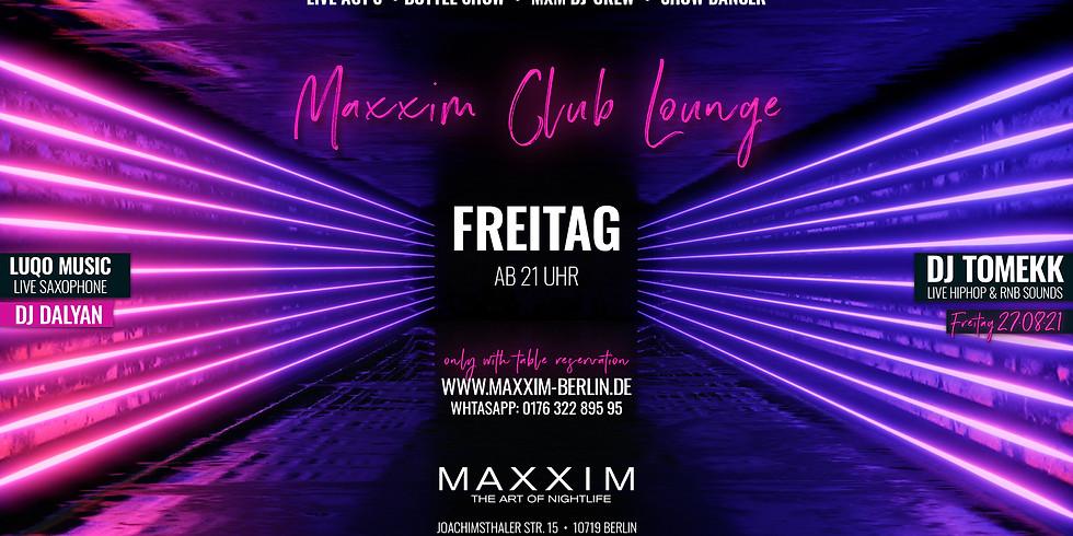 FRIDAY | MAXXIM CLUB LOUNGE