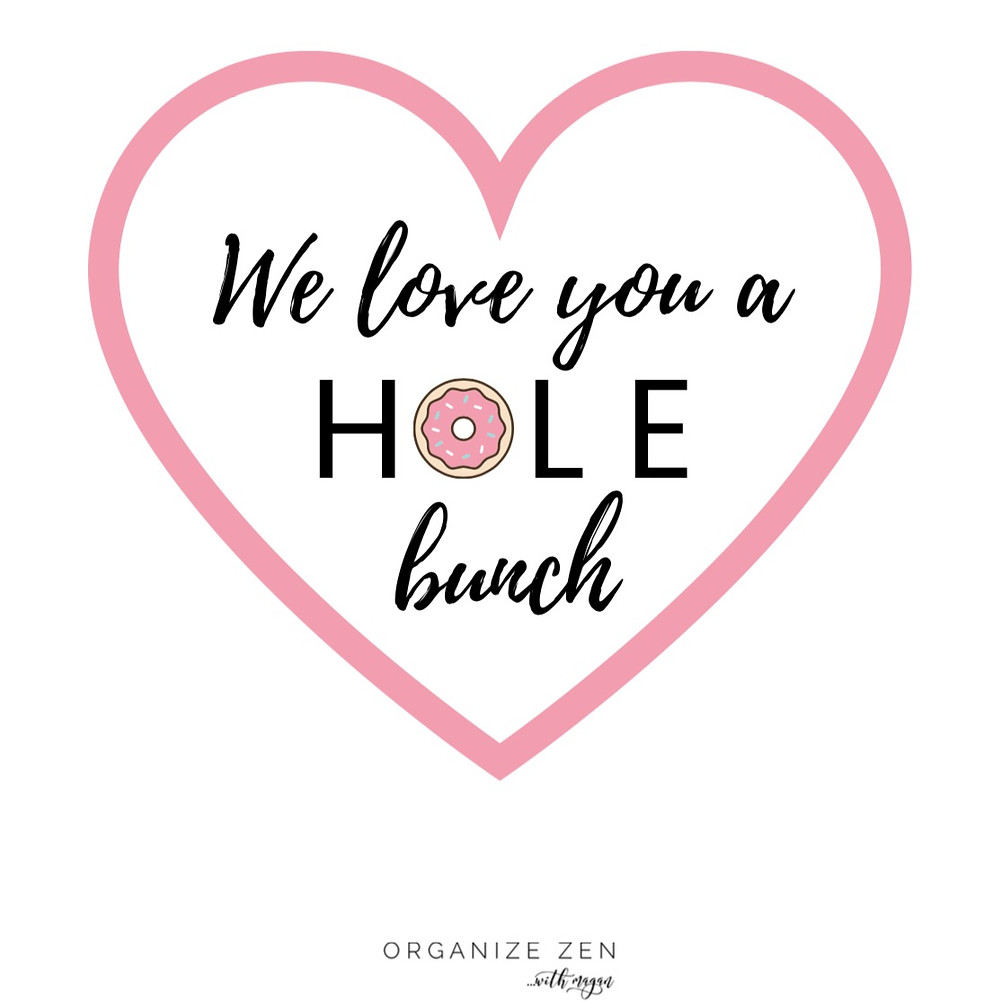 "Printable ""We Love you a Hole Bunch"" Heart Shaped Sign"