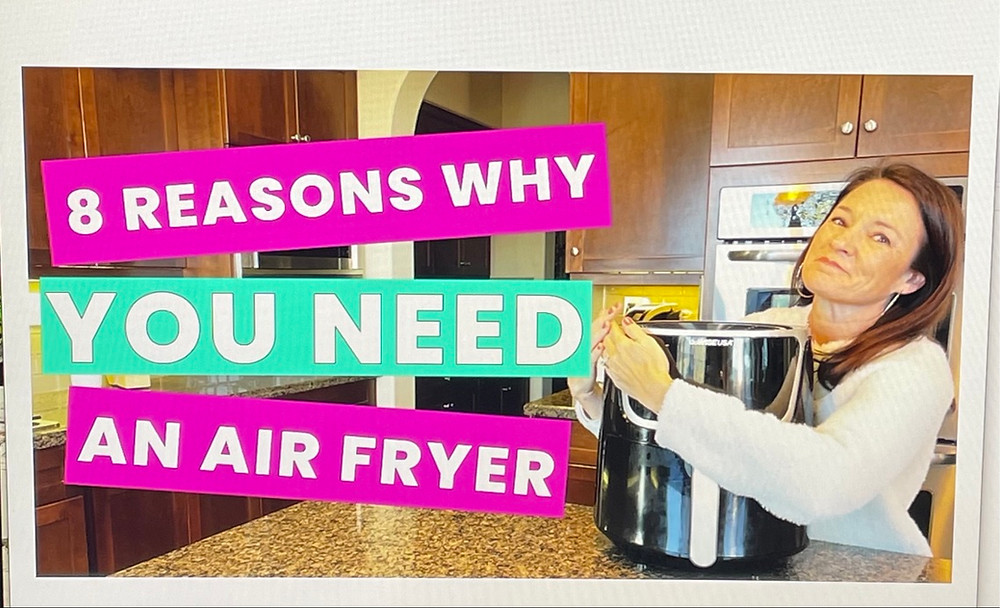 8 Reasons why you need an air fryer