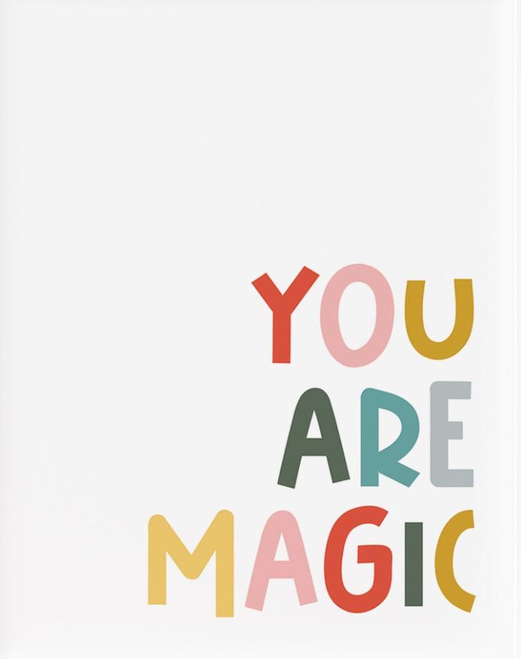 """""""You are magic"""" multi-color quote"""