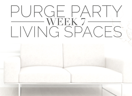 Party On!! Purge Party Week #7 - Family Living Spaces