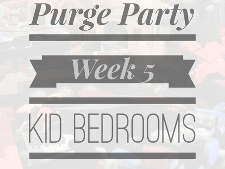 Here's Looking at You, Kids - Week #5  Purge Party Kids Bedrooms