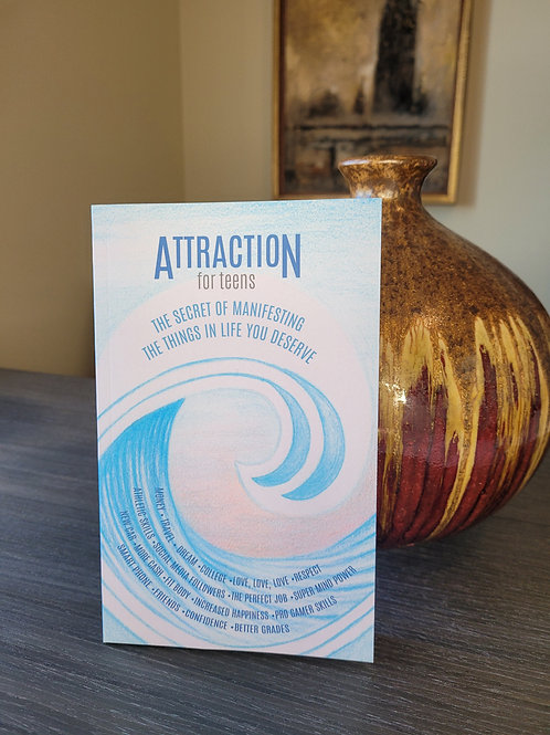 ATTRACTION for Teens - The Secret of Manifesting the Things...
