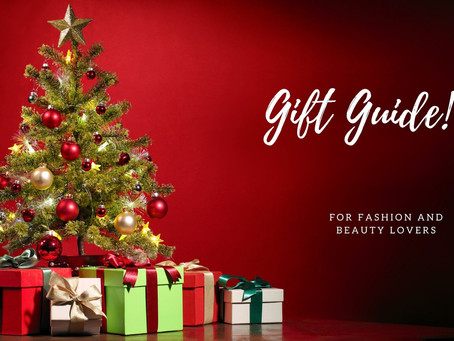 Gift GUIDE FOR FASHION AND BEAUTY LOVERS