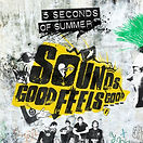 5_Seconds_of_Summer_-_Sounds_Good_Feels_