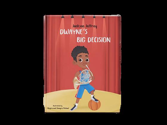 Dwayne'sBig Decision