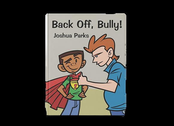 Back Off Bully!