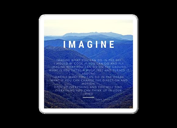 """""""Imagine"""" Bubble-free Sticker"""