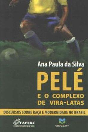 Pelé e o complexo de vira-latas: discursos sobre raça e modernidade no Brasil
