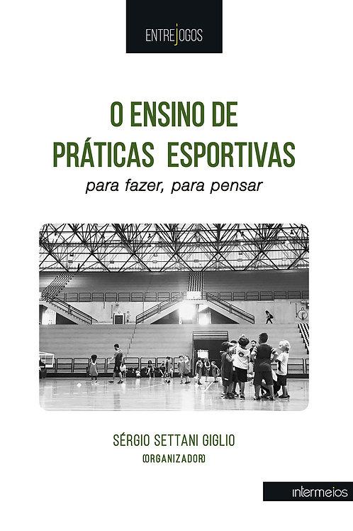 O Ensino de Práticas Esportivas: para fazer, para pensar